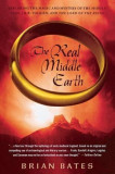 """The Real Middle Earth: Exploring the Magic and Mystery of the Middle Ages, J.R.R. Tolkien, and """"""""The Lord of the Rings"""""""""""