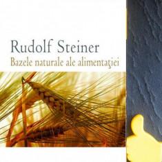 Bazele naturale ale alimentatiei Rudolf Steiner