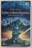 L ' ARBRE A DEUX BRANCHES , LA GRANDE AVENTURE DU C.N.R.S. par ROBERT ARNAUT , 1979