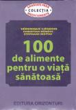 VERONIQUE LIEGEOIS - 100 DE ALIMENTE PENTRU O VIATA SANATOASA