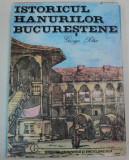 ISTORICUL HANURILOR BUCURESTENE-GEORGE POTRA BUCURESTI 1985