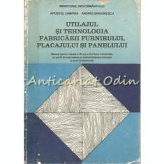 Utilajul Si Tehnologia Fabricarii Furnirului - Apostol Zamfira,Andrei Grigorescu