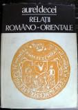 Relatii romano-orientale de Aurel Decei