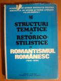 STRUCTURI TEMATICE SI RETORICO - STILISTICE IN ROMANTISMUL ROMANESC ( 1830 - 1870 ) de GABRIELA DUDA , MIHAELA MANCAS , ROXANA SORESCU , MIHAI VORNICU