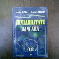 Contabilitatea bancara - Vasile Dedu, Adrian Enciu