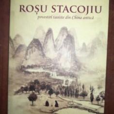 Rosu Stacojiu. Povestiri Taoiste din China antica- Stuart Wilde