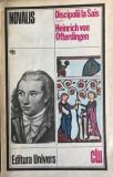 Discipolii la Sais.Heinrich von Ofterdingen Novalis, Univers, 1980