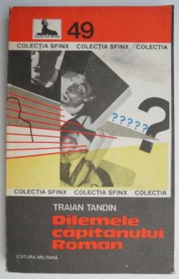 Dilemele capitanului Roman – Traian Tandin foto