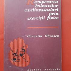 RECUPERAREA BOLNAVILOR CARDIVASCULARI PRIN EXERCITII FIZICE × Corneliu Obrascu