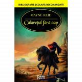 Calaretul fara cap | Captain Mayne Reid, Corint