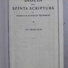 BIBLIA SAU SFANTA SCRIPTURA A VECHIULUI SI NOULUI TESTAMENT - CU TRIMETERI , 1990