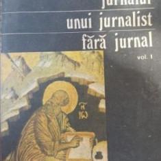 Jurnalul unui jurnalist fara jurnal 1 - Ion D. Sirbu