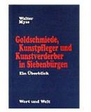Goldschmiede, Kunstpfleger und Kunstverderber in Siebenbürgen