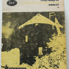 Montaigne - Eseuri (BPT, vol. 1)