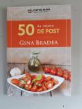 Gina Bradea - 50 de retete de post