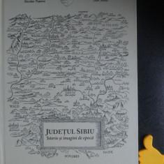 Judetul Sibiu istorie si imagini de epoca Gernot Nussbacher Nicolae Pepene