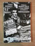 PRABUSIREA IMPERIULUI SOVIETIC SI VIITORUL ROMANIEI IN PROFETIILE LUI NOSTRADAMUS de VLAICU IONESCU , 1993