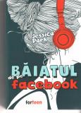 Baiatul de pe facebook - Jessica Park - Forteen 2019, Alta editura