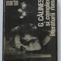 """Mircea Martin - G. Călinescu și """"complexele"""" literaturii române (prima ediție)"""
