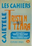 TRISTAN TZARA Les Cahiers / Caietele Ed. Vinea nr.1/1998 Dadaism Avangarda Dada