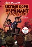 Ultimii copii de pe Pamant si parada zombi