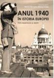 Anul 1940 in istoria Europei/Marius Muresan, Marina Trufan, Casa Cartii de Stiinta