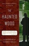 The Haunted Wood: Soviet Espionage in America--The Stalin Era