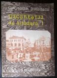 CONSTANTIN BACALBASA - BUCURESTIUL DE ALTADATA. VOL I (1871-1877)