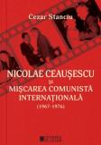 Nicolae Ceauşescu şi mişcarea comunistă internaţională (1967-1976)
