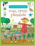 Cumpara ieftin Prima mea carte despre cum cresc plantele