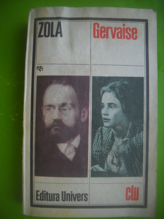 HOPCT  GERVAISE /ZOLA -EDITURA UNIVERS 1982  -478  PAGINI