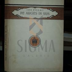 PILLAT ION - PE ARGES IN SUS (Poezii), 1923, Bucuresti