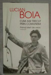 L. Boia / Cum am trecut prin comunism Memorii 1