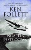 Noaptea peste ocean, Ken Follett