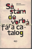 Sa Stam De Vorba Fara Catalog - Mircea Sintimbreanu - Ilustratiile: Iurie Darie