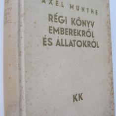 Regi konyv emberekrol es allatokrol - Axel Munthe