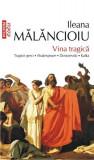 Vina tragica Ed. 2013 | Ileana Malancioiu