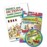 Primul meu dictionar roman-francez + CD Engleza-Franceza