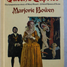 THE QUEEN ' S CAPRICE - THE TEMPESTUOUS STORY OF MARY STUART - ILL - FATED QUEEN OF SCOTS by MARJORIE BOWEN , 1971
