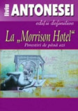 Cumpara ieftin La Morrison Hotel. Povestiri de pana azi/Liviu Antonesei