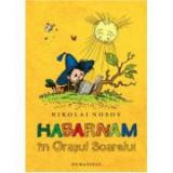 Habarnam in Orasul Soarelui - Nikolai Nosov