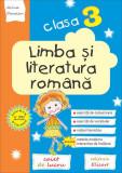 Limba și literatura română. Clasa a III-a. Caiet de lucru. Exerciții de comunicare, de vocabular, noțiuni teoretice