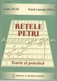 Cumpara ieftin Retele Petri. Teorie Si Practica - Toader Jucan, Ferucio Laurentiu Tiplea