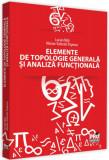 Cumpara ieftin Elemente de topologie generală și analiză funcțională