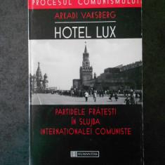 A. VAKSBERG - HOTEL LUX. PARTIDELE FRATESTI IN SLUJBA INTERNATIONALEI COMUNISTE