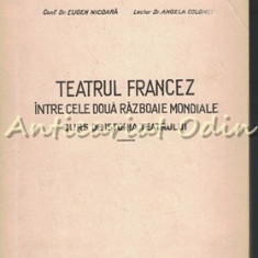 Teatrul Francez Intre Cele Doua Razboaie Mondiale - Eugen Nicoara