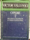 OPERE VOL.2 MECANICA FLUIDELOR SI TEORIA ELASTICITATII-VICTOR VALCOVICI