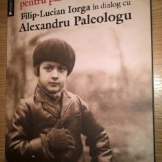 Alexandru Paleologu; Filip-Lucian Iorga - Breviar pentru pastrarea clipelor, Humanitas