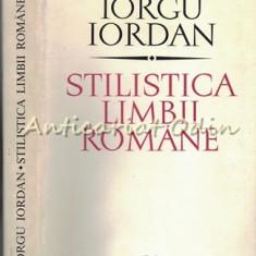 Stilistica Limbii Romane - Iorgu Iordan - Editie Definitiva - Tiraj: 4100 Ex.