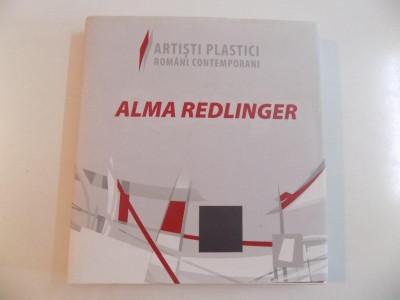 ARTISTI PLASTICI ROMANI CONTEMPORANI - ALMA REDLINGER , EDITIE INGRIJITA de VASILE PRETROVICI , DARIA SIMION , 2009 foto